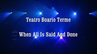 Teatro a Boario Terme - When all is said and done
